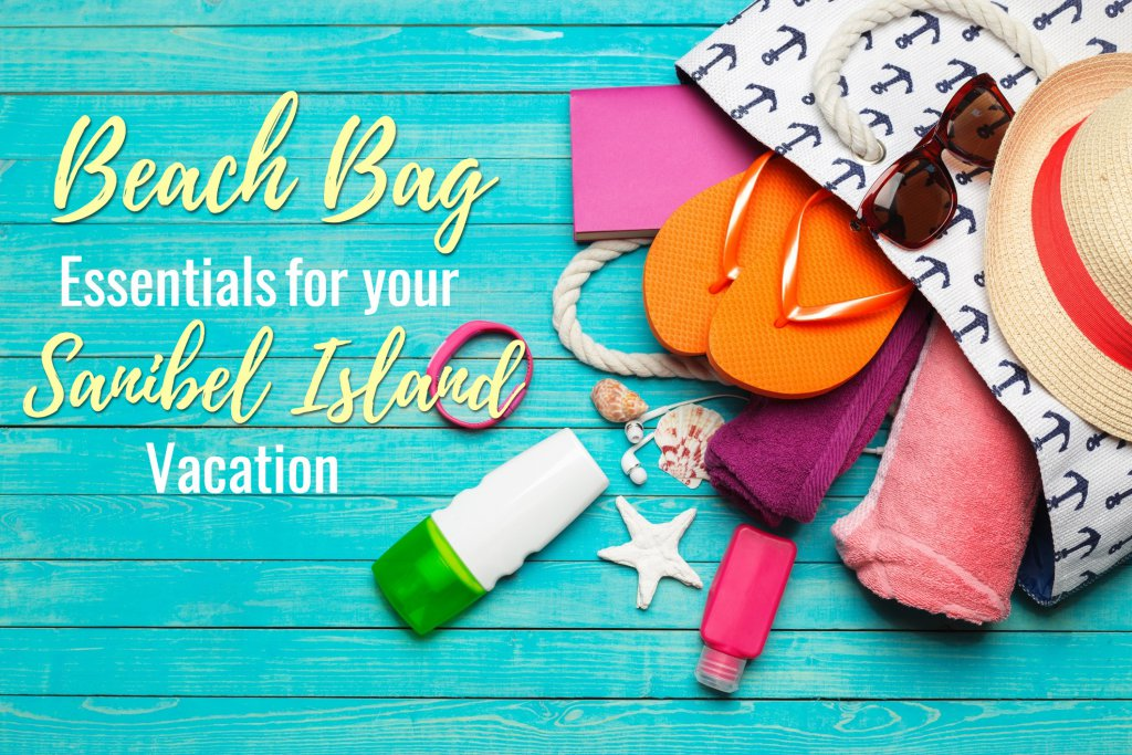 Beach Bag Essentials for your Sanibel Island Vacation